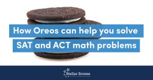 Oreos help you solve SAT math problems