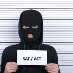 The SAT and ACT are waiting to mug you in a back alley